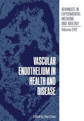 Vascular Endothelium in Health and Disease