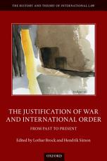The Justification of War and International Order PDF