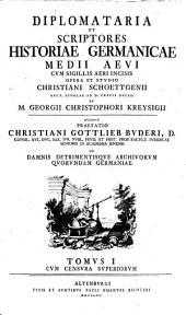 Diplomataria Et Scriptores Historiae Germanicae Medii Aevi: Cum Sigillis Aeri Incisis, Band 1
