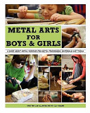 Metal Arts for Boys and Girls