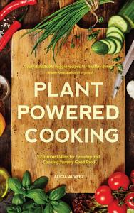 Plant Powered Cooking Book