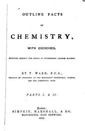 Outline Facts of Chemistry: With Exercises ; Intended Chiefly for Pupils in Government Science Classes