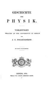 Geschichte der physik: Vorlesungen gehalten an der Universität zu Berlin