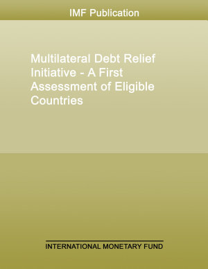 Multilateral Debt Relief Initiative   A First Assessment of Eligible Countries
