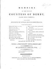 Memoirs of the Present Countess of Derby, late Miss Farren; including ancedotes of several distinguished persons ... By Petronius Arbiter, Esq. (The second edition.)