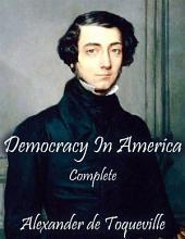 Democracy In America: Complete