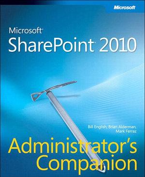 Microsoft SharePoint 2010 Administrator s Companion