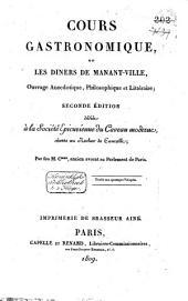 Cours gastronomique, ou, Les diners de Manant-ville: ouvrage anecdotique, philosophique et littéraire