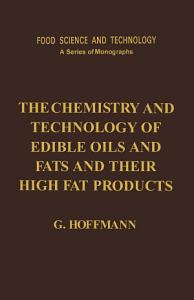 The Chemistry and Technology of Edible Oils and Fats and Their High Fat Products