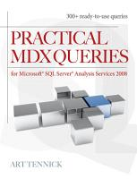 Practical MDX Queries  For Microsoft SQL Server Analysis Services 2008 PDF