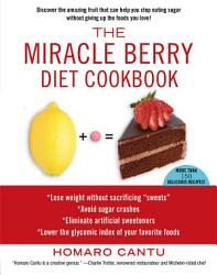The Miracle Berry Diet Cookbook Book PDF