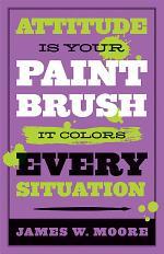 Attitude is Your Paintbrush