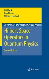 Hilbert Space Operators in Quantum Physics: Edition 2