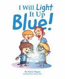 I Will Light It Up Blue
