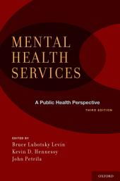 Mental Health Services: A Public Health Perspective: Edition 3