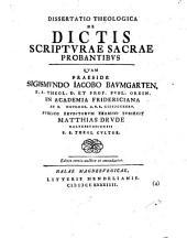 Diss. theol. de dictis Scripturae sacrae probantibus