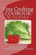 Fine Cooking Coobook My Own Kitchen Tested Recipes PDF