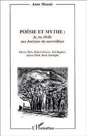 Poésie et mythe : je, tu, il/elle aux horizons du merveillleux