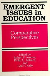 Emergent Issues in Education: Comparative Perspectives
