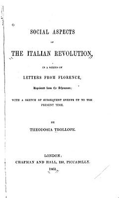 Social Aspects of the Italian Revolution  in a Series of Letters from Florence PDF