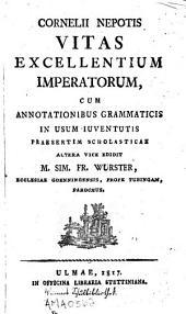 Cornelii Nepotis Vitas excellentium imperatorum: cum annotationibus grammaticis in usum iuventutis praesertim scholasticae