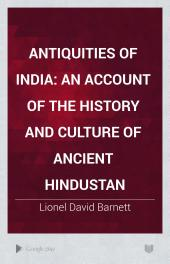 Antiquities of India: An Account of the History and Culture of Ancient Hindustan