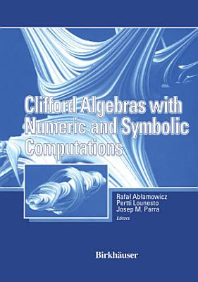 Clifford Algebras with Numeric and Symbolic Computations PDF