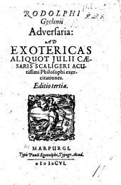 R. G. adversaria: ad Exotericas aliquot J. C. Scaligeri ... Exercitationes. Editio tertia