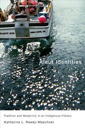 Aleut Identities: Tradition and Modernity in an Indigenous Fishery