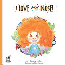 I Love My Nose  A Body Positive Book for Kids