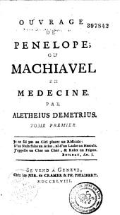 Ouvrage de Pénélope ou Machiavel en médecine: Volume2