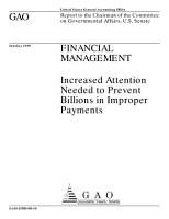 Financial management increased attention needed to prevent billions in improper payments   report to the chairman of the committee on Governmental Affairs  U S  Senate PDF