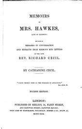 Memoirs of Mrs. Hawkes, late of Islington: including remarks in conversation and extracts from sermons and letters of the late Rev. Richard Cecil