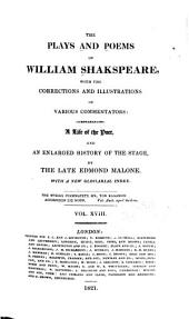 The Plays and Poems of William Shakespeare: With the Corrections and Illustrations of Various Commentators: Comprehending a Life of the Poet, and an Enlarged History of the Stage, Volume 18