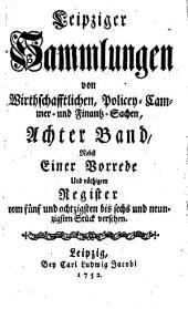 Leipziger Sammlungen von Wirthschafftlichen, Policey- Cammer- und Finantz-Sachen: Band 8
