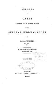 Reports of Cases Argued and Determined in the Supreme Judicial Court of the Commonwealth of Massachusetts: Volume 30