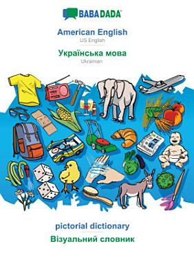 BABADADA  American English   Ukrainian  in cyrillic script   pictorial dictionary   visual dictionary  in cyrillic script  PDF
