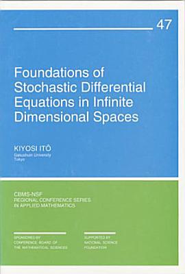 Foundations of Stochastic Differential Equations in Infinite Dimensional Spaces PDF