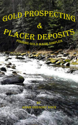 Gold Prospecting   Placer Deposits