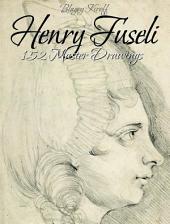 Henry Fuseli: 152 Master Drawings