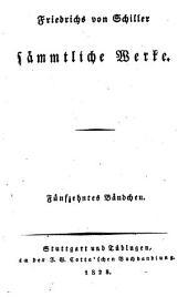 Friedrichs von Schiller sämmtliche Werke: Volumes 15-16