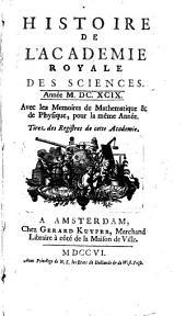 Histoire de l'Académie Royale des Sciences: avec les mémoires de mathématique et de physique pour la même année ; tirés des registres de cette Académie. 1699 (1706)