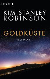Goldküste: Die Kalifornien-Trilogie, Band 2 - Roman