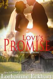 Love's Promise: (Contemporary Romance): Married in Montana