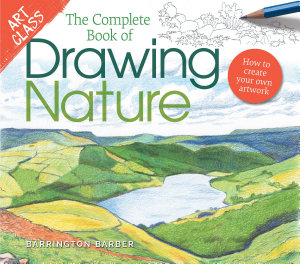 Art Class  The Complete Book of Drawing Nature
