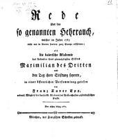 Rede über den so genannten Hehrrauch, welcher im Jahre 1783 nicht nur in Baiern sondern ganz Europa erschienen: als die baierische Akademie das Andenken ihres glorwürdigsten Stifters Maximilian des Dritten und den Tag ihrer Stiftung feyerte, in einer öffentlichen Versammlung gelesen