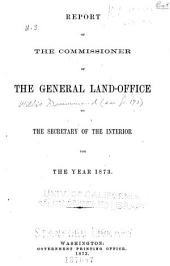 Annual Report of the Commissioner of General Land Office Made to the Secretary of the Interior for the Year ...