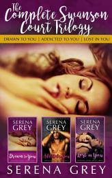 The Complete Swanson Court Trilogy: A Contemporary Romance Box-Set