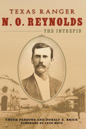 Texas Ranger N  O  Reynolds  the Intrepid PDF