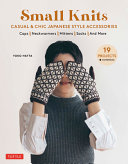 Small Knits  Casual   Chic Japanese Style Accessories  19 Projects   Variations  PDF